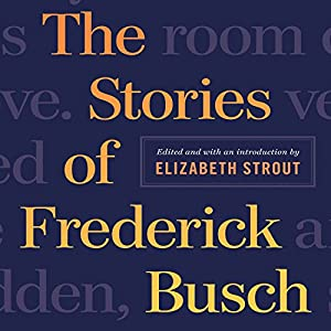The Stories of Frederick Busch Audiobook