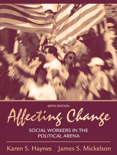 Affecting Change: Social Workers in the Political Arena (6th Edition)