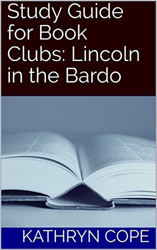Amazon Study Guide For Book Clubs Lincoln In The Bardo Ebook