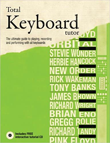 Book Total Keyboard Tutor: The UItimate Guide to Playing, Recording and Performing with All Keyboards