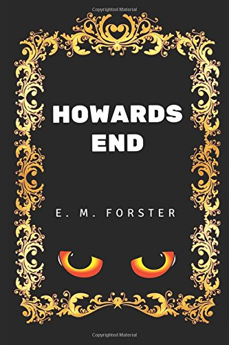 Howards End: By E. M. Forster - Illustrated