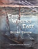 Erie Wrecks East, Second Edition