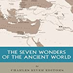 The Seven Wonders of the Ancient World |  Charles River Editors