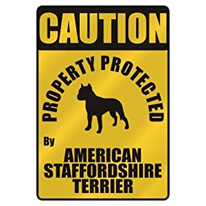 """CAUTION """" PROPERTY PROTECTED BY AMERICAN STAFFORDSHIRE TERRIER """" PARKING SIGN DOG 4"""