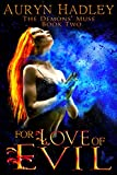 For Love of Evil (The Demons' Muse Book 2)