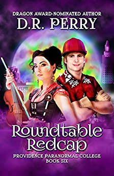 Roundtable Redcap: Providence Paranormal College Book Six by [Perry, D.R.]