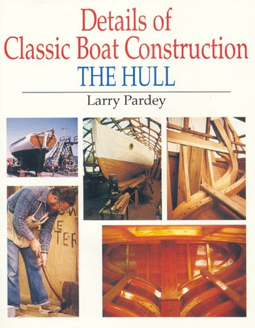Details of Classic Boat Construction: The Hull