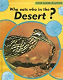 Who Eats Who in the Desert?, Andrew Campbell, 1583409629