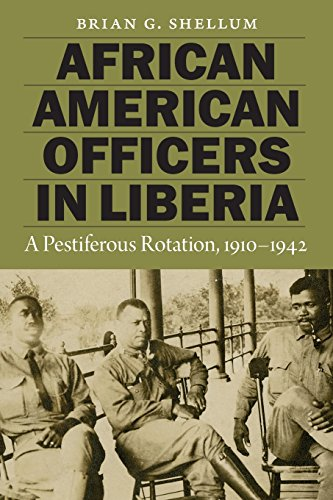 Search : African American Officers in Liberia: A Pestiferous Rotation, 1910–1942