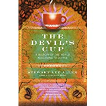 The Devil's Cup: A History of the World According to Coffee