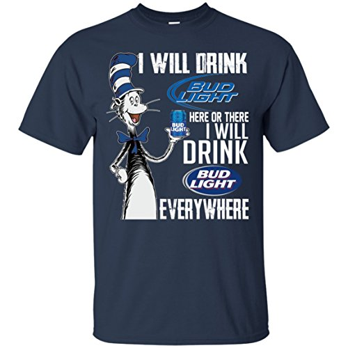 Mummy Tee I Will Drink Bud Light here Or There T-Shirt (Navy;L)