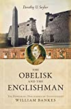 Image of The Obelisk and the Englishman: The Pioneering Discoveries of Egyptologist William Bankes
