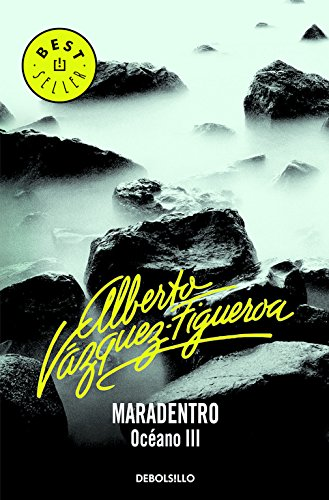 Maradentro (Océano 3) (BEST SELLER) Tapa blanda – 13 jun 2016 Alberto Vazquez-Figueroa DEBOLSILLO 8497930037 Action & Adventure