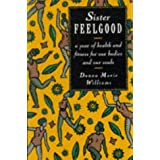 Sister Feelgood: A Year of Health and Fitness for Our Bodies and Our Souls