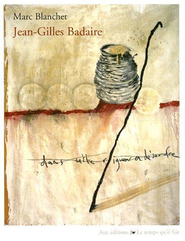 Jean-Gilles Badaire, dans cette rigueur en désordre