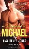 The Legend of Michael, Lisa Renee Jones, 1402251564