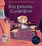 img - for Au Pays Des Contes de F Es : Sois Patiente, Cendrillon! (French Edition) book / textbook / text book
