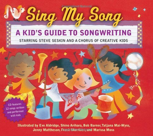 Sing My Song: A Kid's Guide to Songwriting