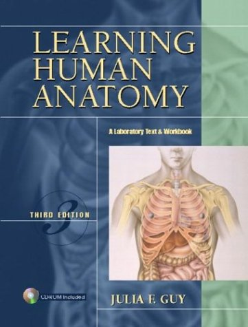 Learning Human Anatomy: A Laboratory Text and Workbook (3rd Edition)