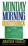 Monday Morning Quarterback, Jonathan Yardley, 0847697401