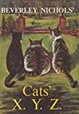 Beverley Nichols' Cats' X.Y.Z.