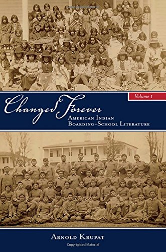 Changed Forever: American Indian Boarding-school Literature (Suny Series, Native Traces)