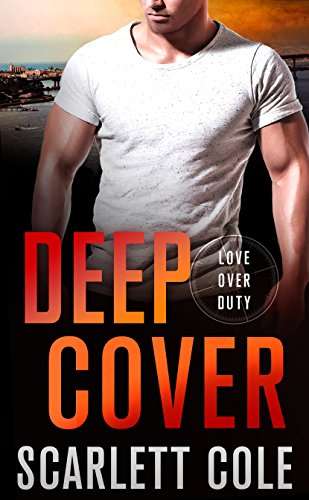 Deep Cover: A Love Over Duty Novel by [Cole, Scarlett]