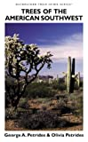 Trees of the American Southwest, George A. Petrides and Olivia Petrides, 0964667436