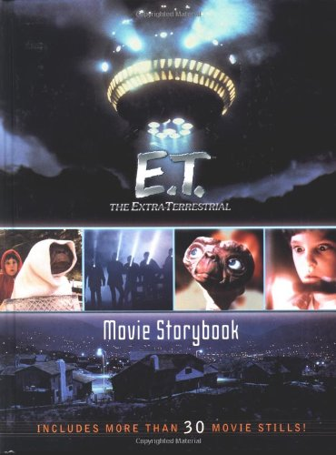 The Extra-Terrestrial Movie Storybook (E.T. the Extra Terrestrial)
