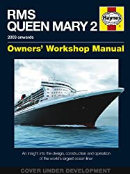 RMS Queen Mary 2 Manual: An Insight into the Design, Construction and Operation of the World's Largest Ocean Liner (Owners Workshop Manual)