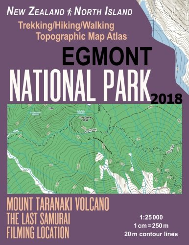 Egmont National Park Trekking/Hiking/Walking Topographic Map Atlas Mount Taranaki Volcano The Last Samurai Filming Location New Zealand North Island ... (Travel Guide Hiking Maps for New - Locations Zealand New