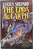 Ends of the Earth by Lucius Shepard (1994-02-14)