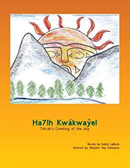 Ha7lh Kwákwayel : Tah-ah's Greeting of the day by [Squamish Nation Education Department]