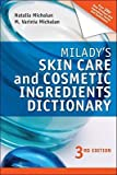 img - for Milady's Skin Care and Cosmetic Ingredients Dictionary   [MILADYS SKIN CARE & COSMETI-3E] [Paperback] book / textbook / text book