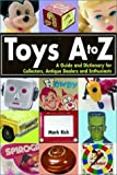 Toys A to Z, Mark Rich, 0873492404