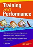 img - for Training Ain't Performance by Harold D. Stolovitch (2006-01-03) book / textbook / text book