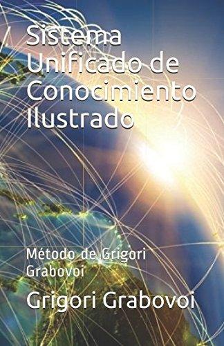 Sistema Unificado de Conocimiento Ilustrado: Metodo de Grigori Grabovoi (Spanish Edition) [Grigori Grabovoi] (Tapa Blanda)