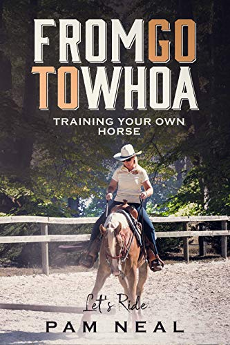 From Go To Whoa: Training your own horse!