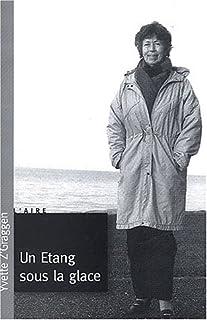 Un étang sous la glace : roman, Z'Graggen, Yvette