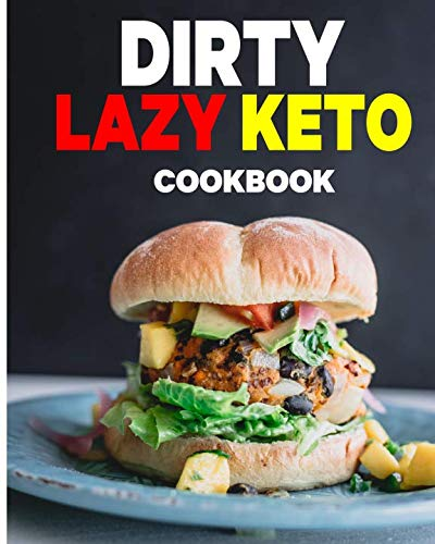 Dirty Lazy Keto Cookbook by Jonny Nail