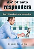A-Z of auto responders: Everything about auto responding