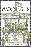 Majoring in High School, Carol Carter, 0374524300