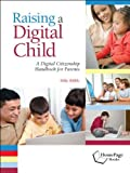 Raising a Digital Child: A Digital Citizenship Handbook for Parents by Mike Ribble (2009-01-15) Paperback