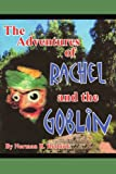 The Adventures of Rachel and the Goblin, Norman R. Rudnick, 1418439835