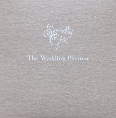 Read Online Secretly Chic: The Wedding Planner ebook