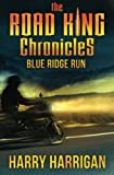 The Road King Chronicles: Blue Ridge Run by  Harry Harrigan in stock, buy online here