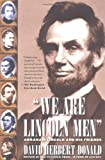 Front cover for the book We Are Lincoln Men: Abraham Lincoln and His Friends by David Herbert Donald