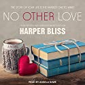 No Other Love: Pink Bean Series, Book 6 Audiobook by Harper Bliss Narrated by Angela Dawe