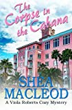 img - for The Corpse in the Cabana: A Viola Roberts Cozy Mystery (Viola Roberts Cozy Mysteries) (Volume 1) book / textbook / text book