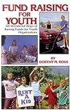 Fundraising for Youth, Dorothy M. Ross, Dorthy M. Ross, 0916260283
